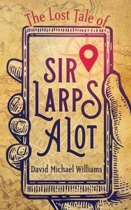 The Lost Tale of Sir Larpsalot by David M. Williams--Review 2